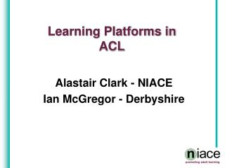 Learning Platforms in ACL