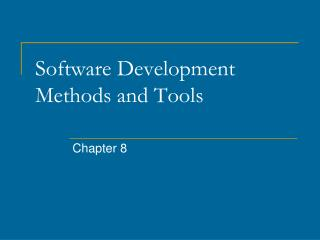 Software Development Methods and Tools
