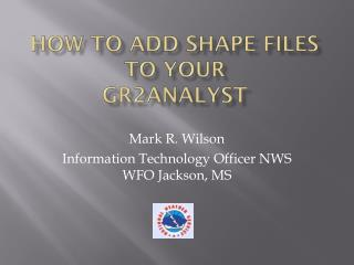 How to add shape files to your  GR2Analyst