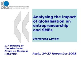 Analysing the impact of globalisation on entrepreneurship and SMEs Mariarosa Lunati