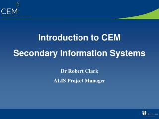 Introduction to CEM  Secondary Information Systems