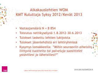 Aikakauslehtien WOM KMT Kuluttaja Syksy 2012/Kevät 2013