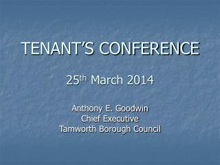TENANT'S CONFERENCE 25 th  March 2014
