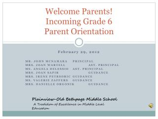 Welcome Parents! Incoming Grade 6  Parent Orientation