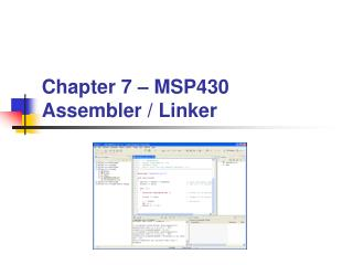 Chapter 7 – MSP430 Assembler / Linker