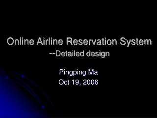 Online Airline Reservation System -- Detailed design