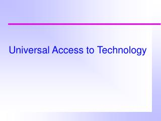 Universal Access to Technology