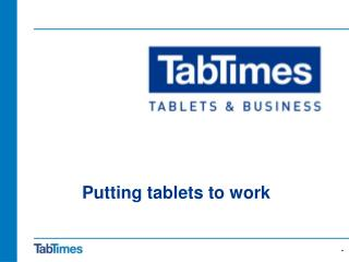 Tablets for business and  the business of tablets