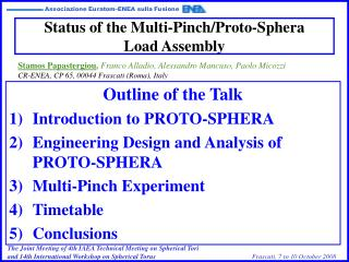 Status of the Multi-Pinch/Proto-Sphera  Load Assembly