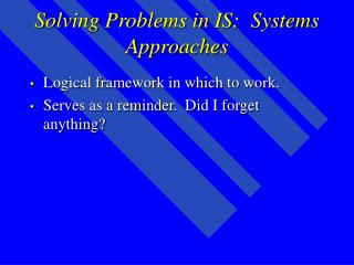 Solving Problems in IS:  Systems Approaches