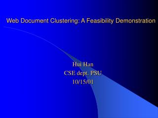 Web Document Clustering: A Feasibility Demonstration