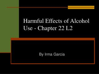 Harmful Effects of Alcohol Use - Chapter 22 L2
