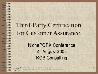 Third-Party Certification  for Customer Assurance