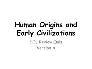 Human Origins and Early Civilizations