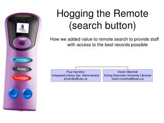 Hogging the Remote (search button)