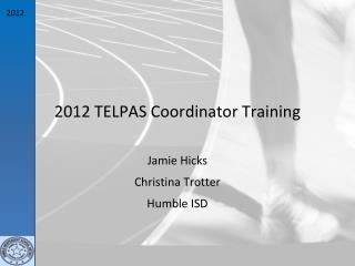2012 TELPAS Coordinator Training