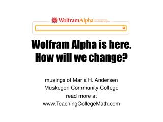 Wolfram Alpha is here. How will we change?