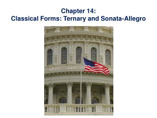 Chapter 14:  Classical Forms: Ternary and Sonata-Allegro