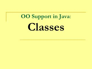 OO Support in Java :  Classes