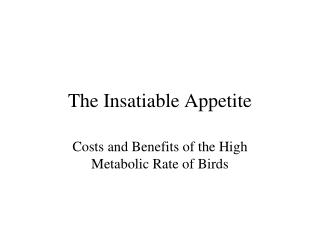 The Insatiable Appetite