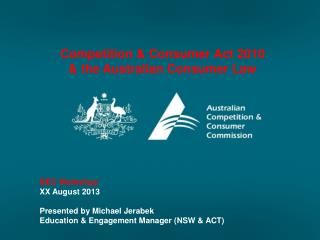 Competition & Consumer Act 2010 & the Australian Consumer Law