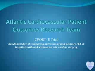 Atlantic Cardiovascular Patient Outcomes Research Team