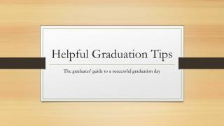 Helpful Graduation Tips