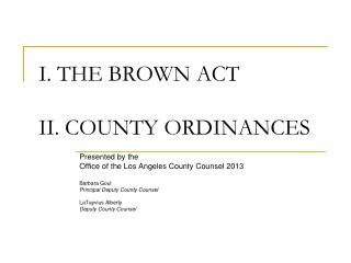 I. THE BROWN ACT II. COUNTY ORDINANCES