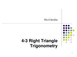 4-3 Right Triangle Trigonometry