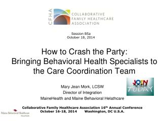 How to Crash the Party:  Bringing Behavioral Health Specialists to the Care Coordination Team