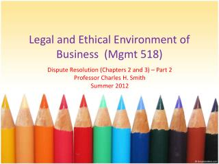 Legal and Ethical Environment of Business  (Mgmt 518)