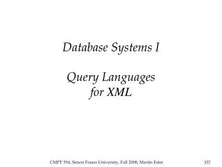 Database Systems I  Query Languages  for  XML