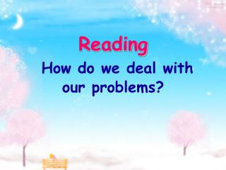 Reading  How do we deal with our problems?