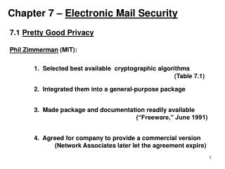 7.1  Pretty Good Privacy Phil Zimmerman  (MIT):