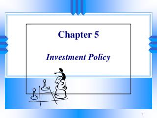 Chapter 5 Investment Policy