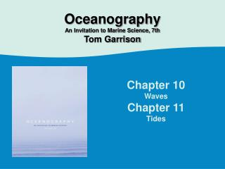 Chapter 10 Waves Chapter 11 Tides