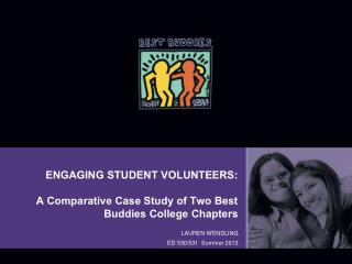 ENGAGING STUDENT VOLUNTEERS: A Comparative Case Study of Two Best Buddies College Chapters