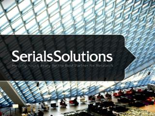 Introducing Serials Solutions