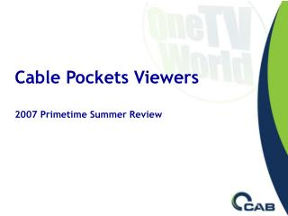 Cable Pockets Viewers  2007 Primetime Summer Review