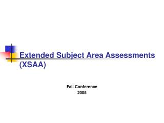 Extended Subject Area Assessments (XSAA)