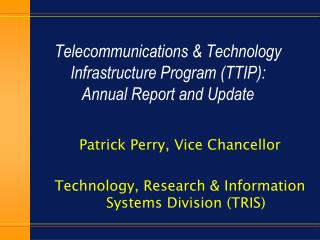Telecommunications & Technology Infrastructure Program (TTIP):   Annual Report and Update