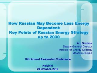 How Russian May Become Less Energy Dependent:  Key Points of Russian Energy Strategy up to 2030