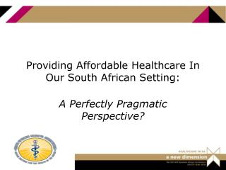 Providing Affordable Healthcare In Our South African Setting: