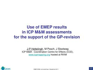 Use of EMEP results  in ICP M&M assessments  for the support of the GP-revision