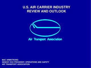 U.S. AIR CARRIER INDUSTRY REVIEW AND OUTLOOK