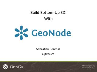 Build Bottom-Up SDI With Sebastian Benthall OpenGeo