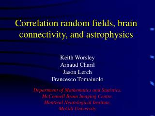 Correlation random fields, brain connectivity, and astrophysics