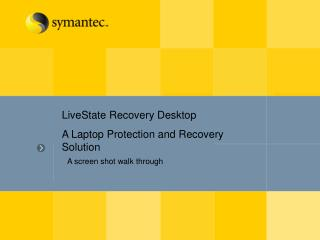 LiveState Recovery Desktop A Laptop Protection and Recovery Solution