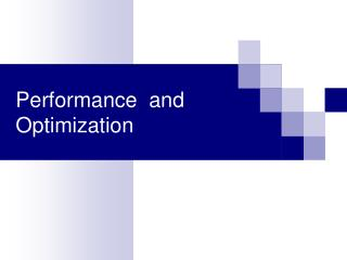 Performance  and Optimization