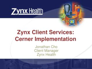 Zynx Client Services:  Cerner Implementation